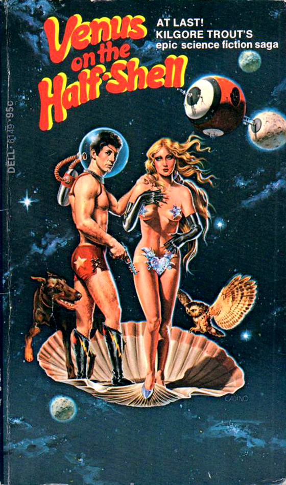 """Venus on the Half-Shell"" by Kilgore Trout."