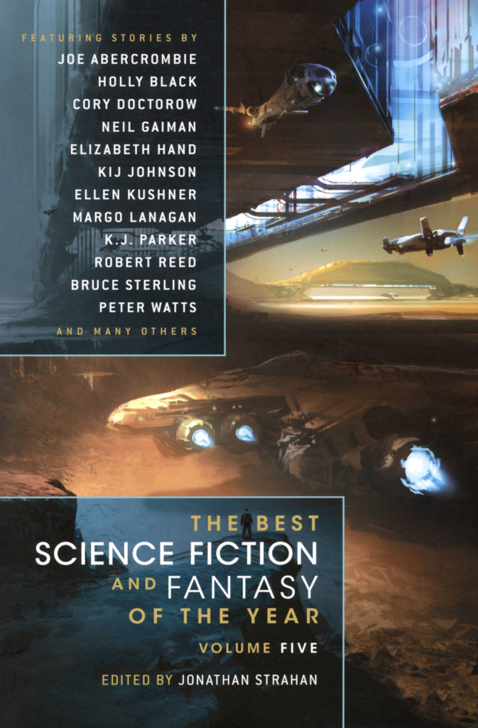 """The Best Science Fiction and Fantasy of the Year Volume Five"" - edited by Jonathan Strahan."