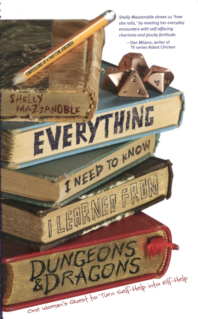 """Everything I Need to Know I Learned from Dungeons & Dragons"" by Shelly Mazzanoble."