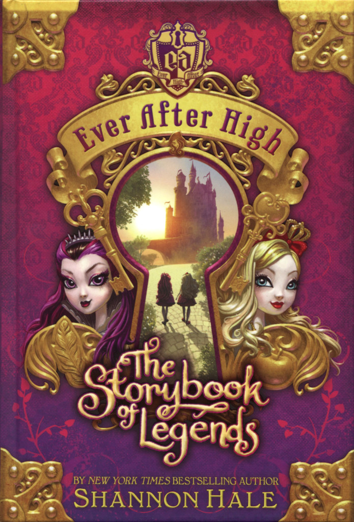 """Ever After High - The Storybook of Legends"" by Shannon Hale."
