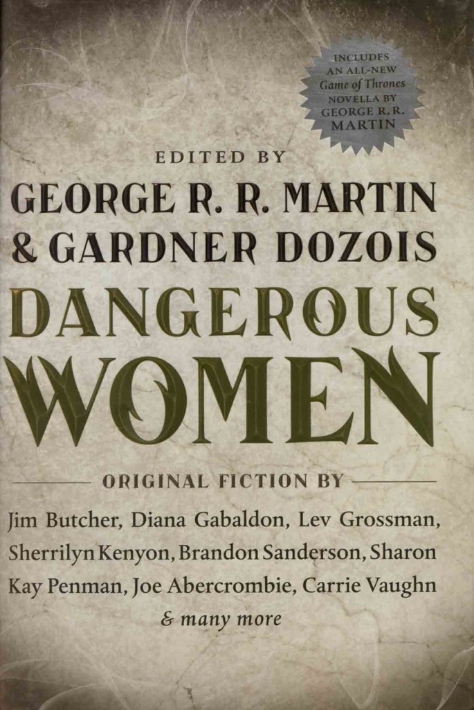 """Dangerous Women"" edited by George RR Martin and Gardner Dozois."