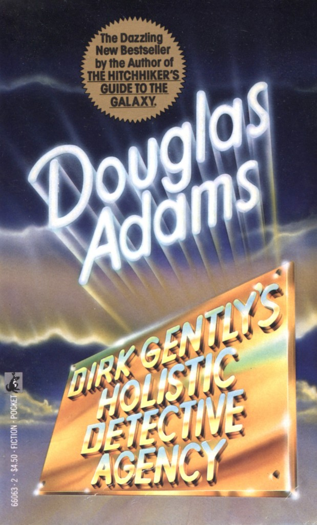 """Dirk Gently's Holistic Detective Agency"" by Douglas Adams."