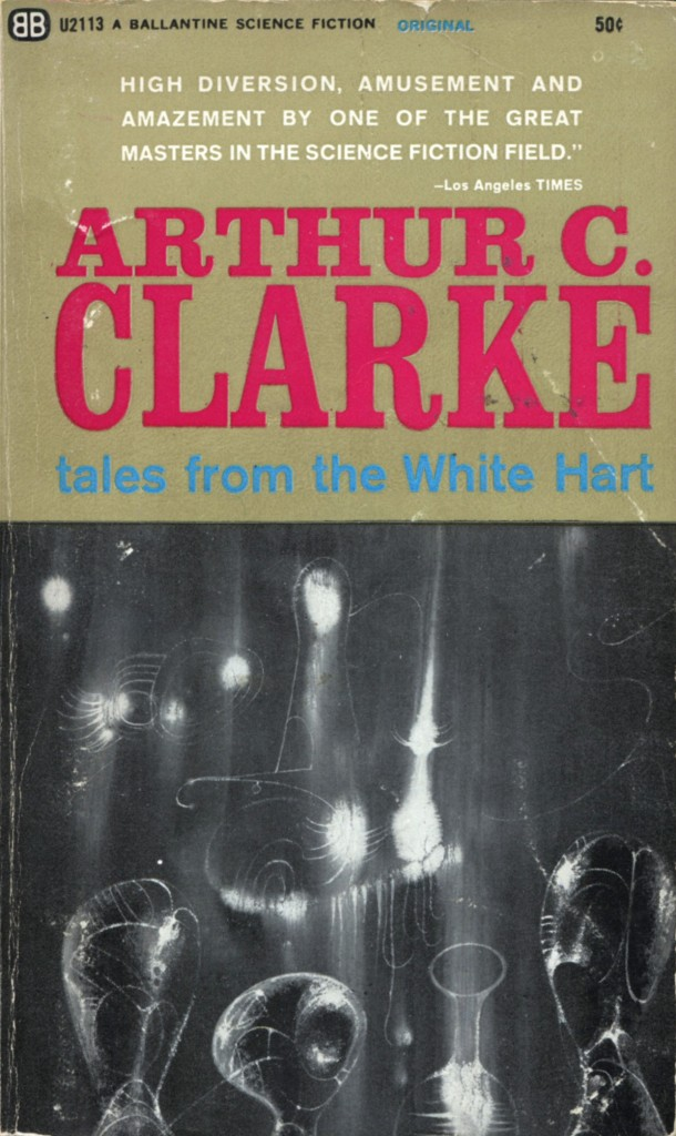 """""""Tales From the White Hart"""" by Arthur C. Clarke."""