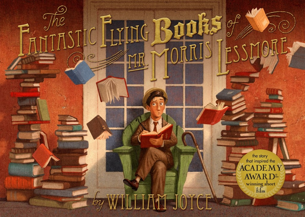 """The Fantastic Flying Books of Mr. Morris Lessmore"" by William Joyce."