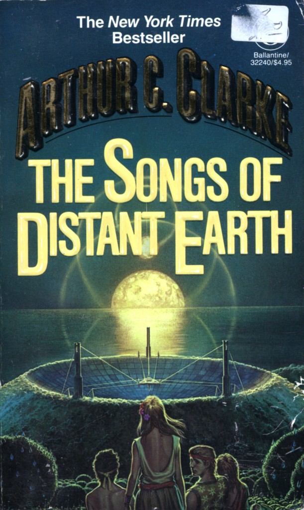 """""""The Songs of Distant Earth"""" by Arthur C Clarke."""