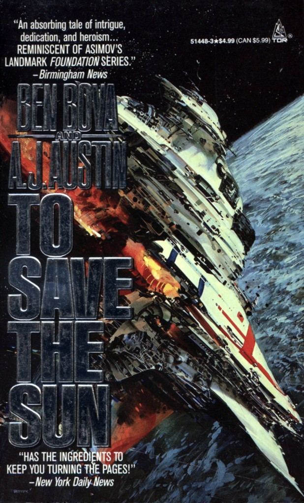 """""""To Save the Sun"""" by Ben Bova and A.J. Austin."""