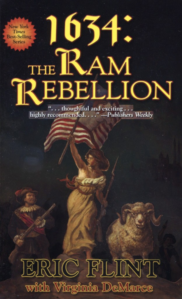 """1634: The Ram Rebellion: by Eric Flint, Virginia DeMarce, et al."