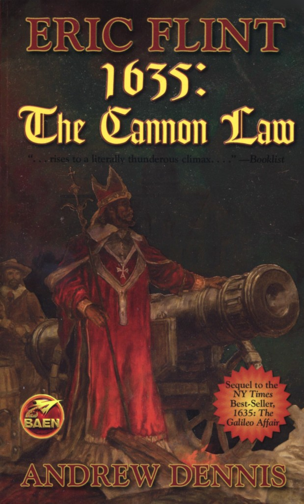 """""""1635: The Cannon Law"""" by Eric Flint and Andrew Dennis."""