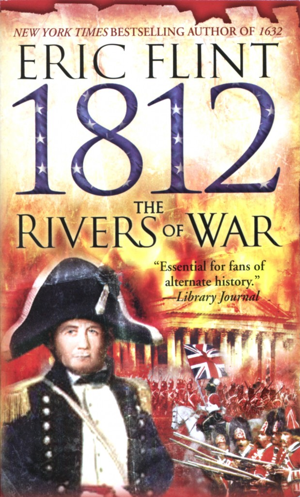 """1812: The Rivers of War"" by Eric Flint."