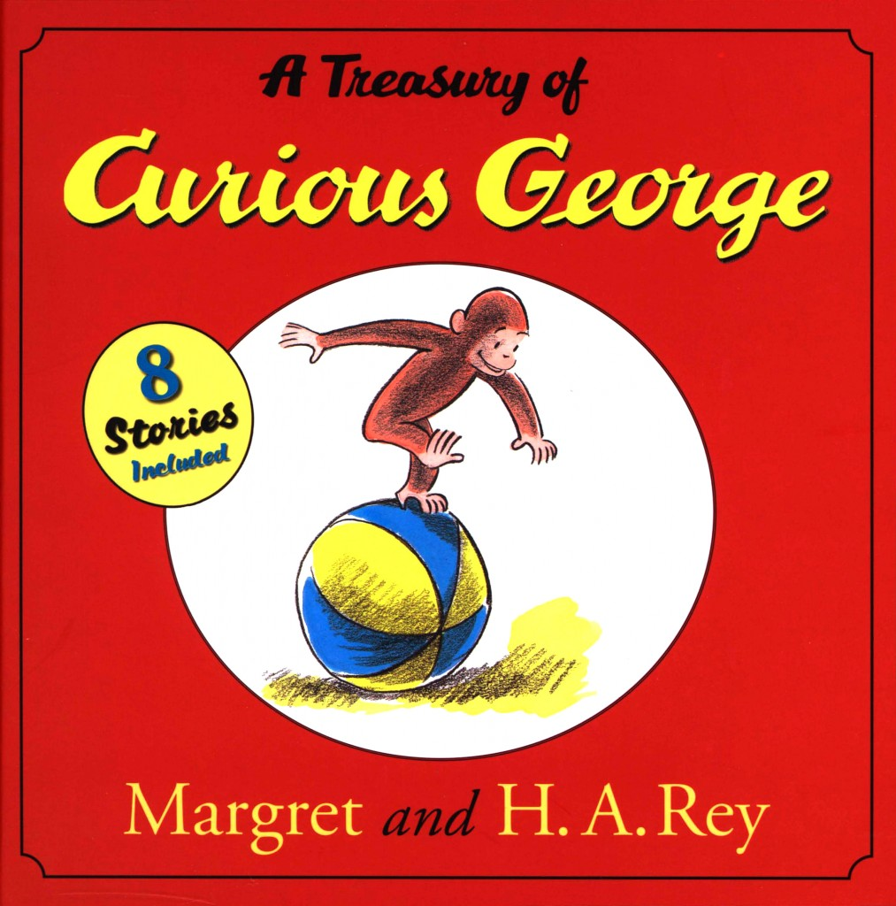 """A Treasury of Curious George"" by Margret and H.A. Rey."