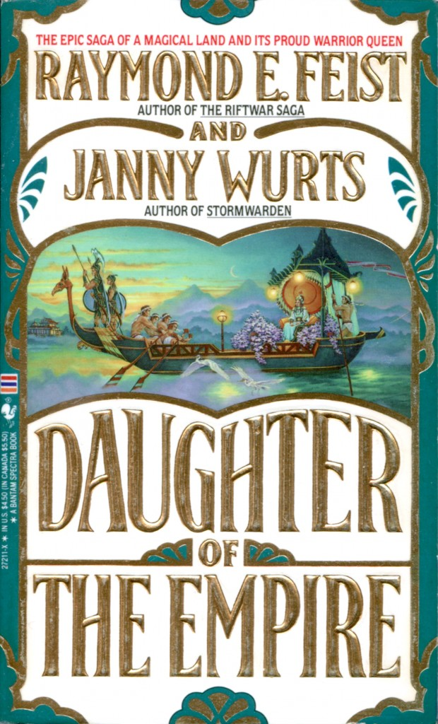 """""""Daughter of the Empire. by Raymond E. Feist and Janny Wurts."""