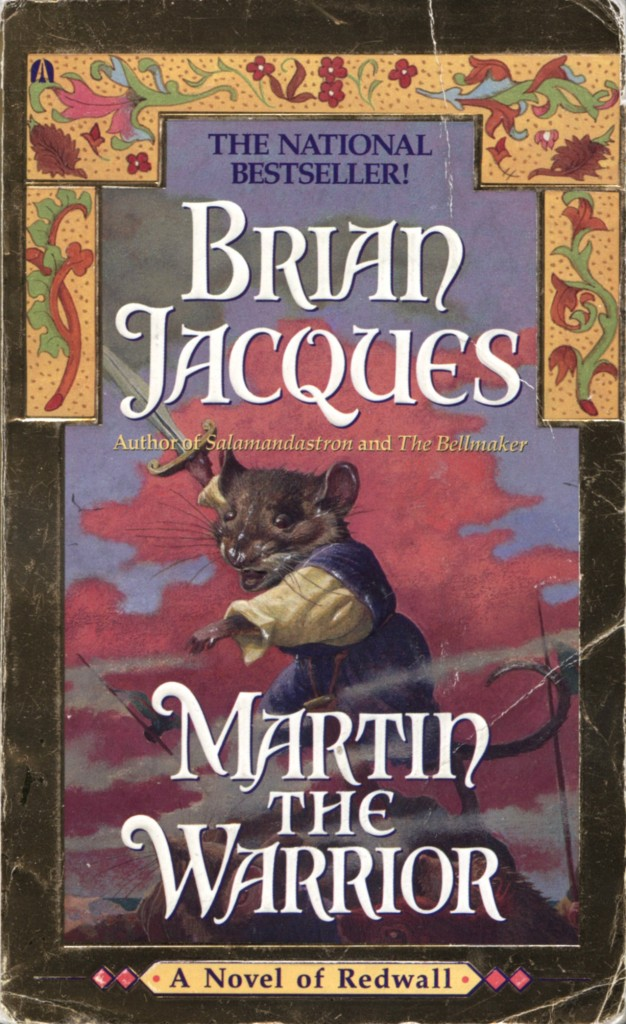 """Martin the Warrior"" by Brian Jacques."