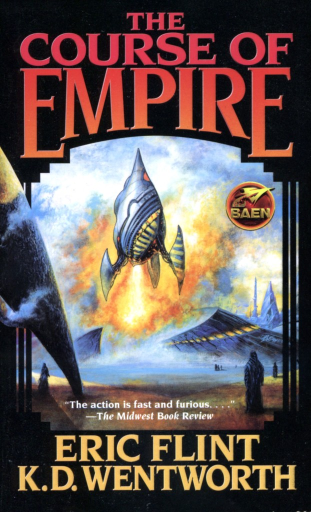 """""""The Course of Empire"""" by Eric Flint and K.D. Wentworth."""