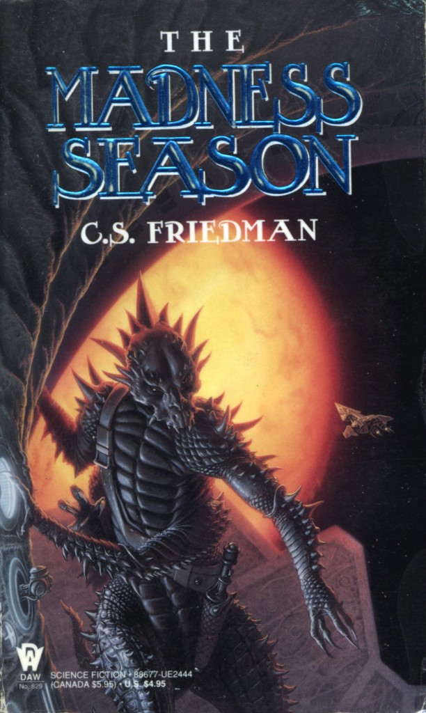 """The Madness Season"" by C.S. Friedman."