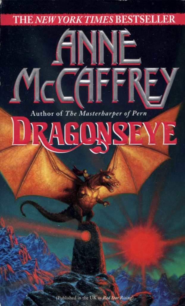 """Dragonseye"" by Anne McCaffrey."