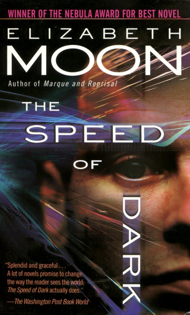 """The Speed of Dark"" by Elizabeth Moon."