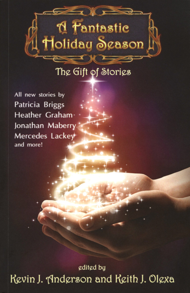 """A Fantastic Holiday Season - The Gift of Stories"" edited by Kevin J. Anderson and Keith J. Olexa."