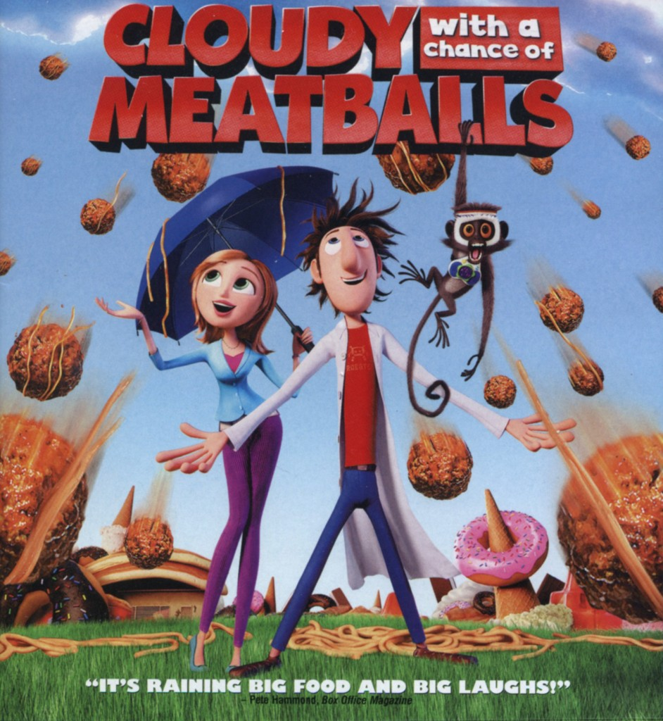 """Cloudy with a Chance of Meatballs""."