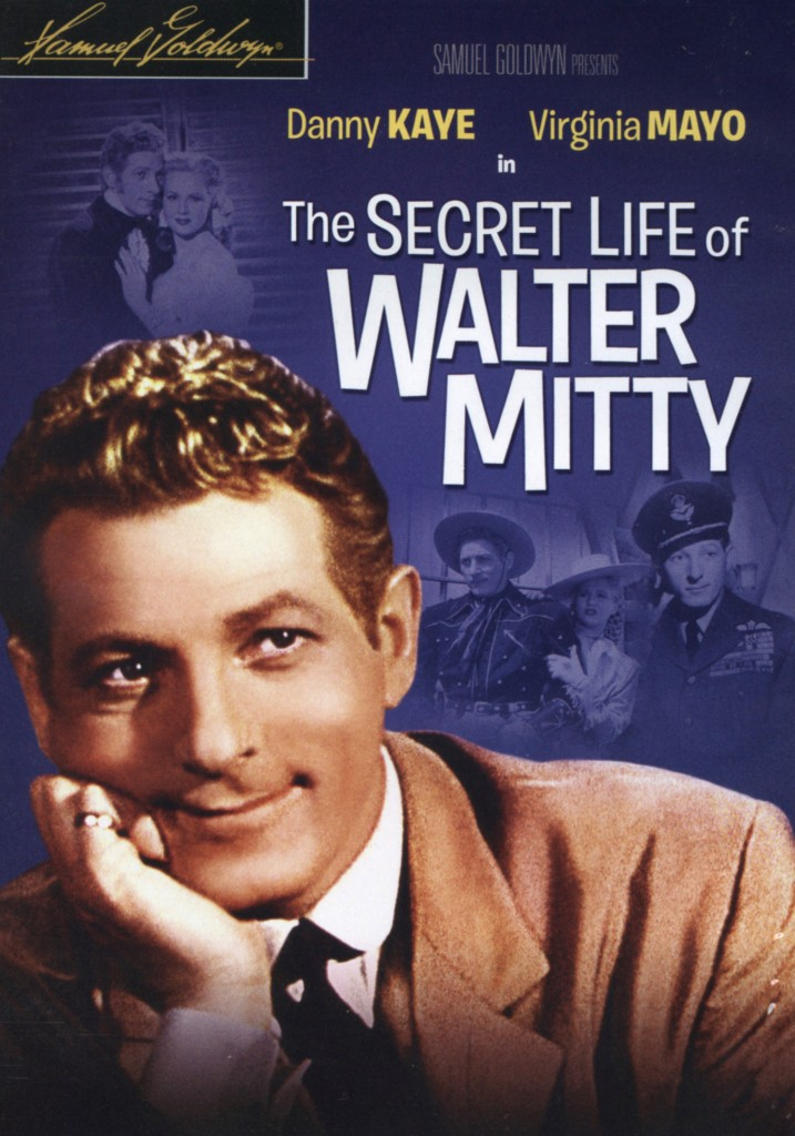 """The Secret Life of Walter Mitty"" - Danny Kaye version."
