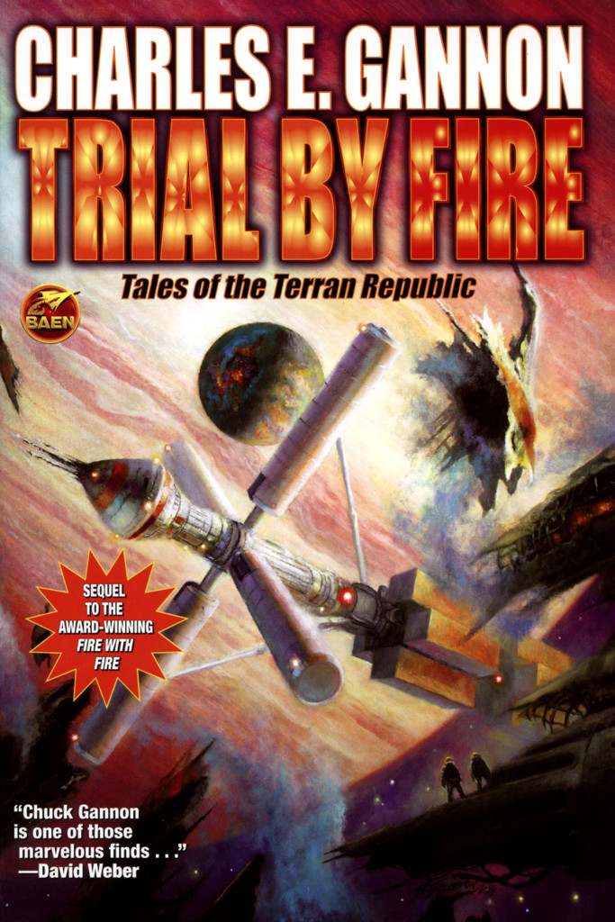 """Trial by Fire"" by Charles E. Gannon."