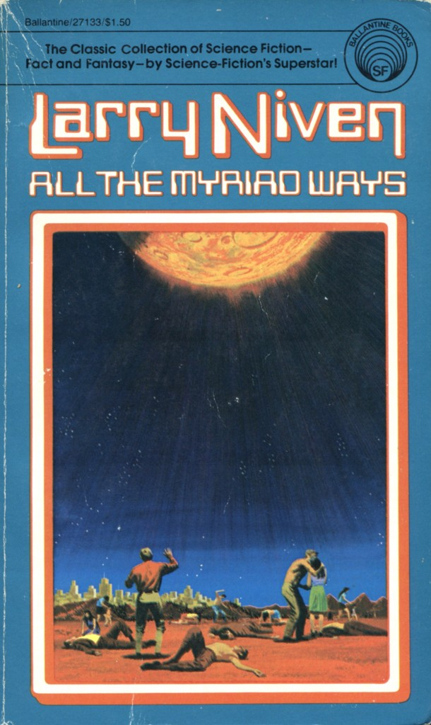 """All the Myriad Ways"" by Larry Niven."