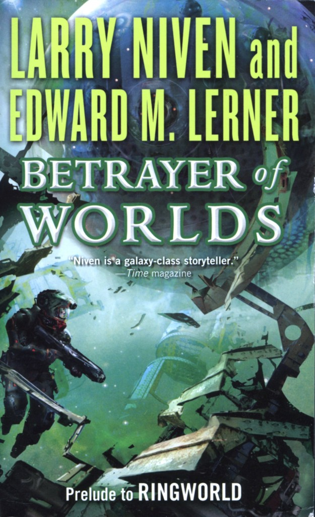 """Betrayer of Worlds"" by Larry Niven and Edward M. Lerner."