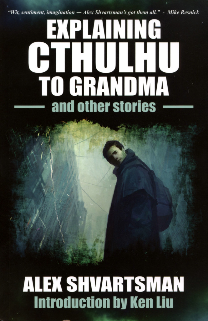 """Explaining Cthulhu to Grandma and Other Stories"" by Alex Shvartsman."