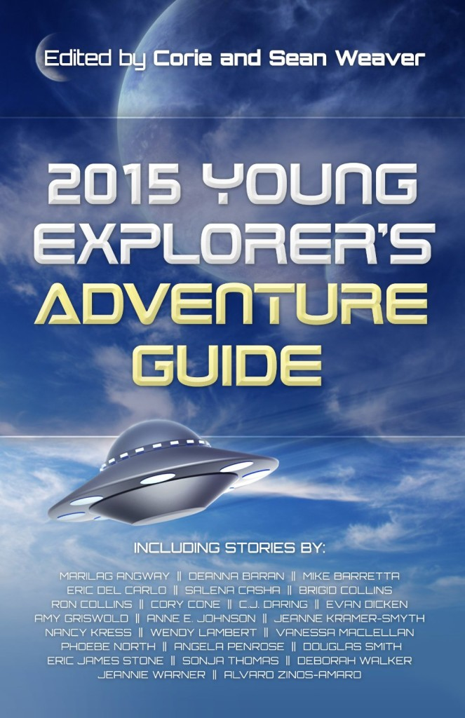 """2015 Young Explorer's Adventure Guide"" edited by Corie and Sean Weaver."