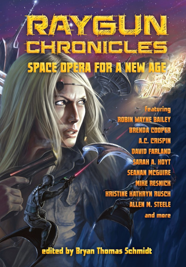 """Raygun Chronicles: Space Opera for a New Age"" edited by Bryan Thomas Schmidt."