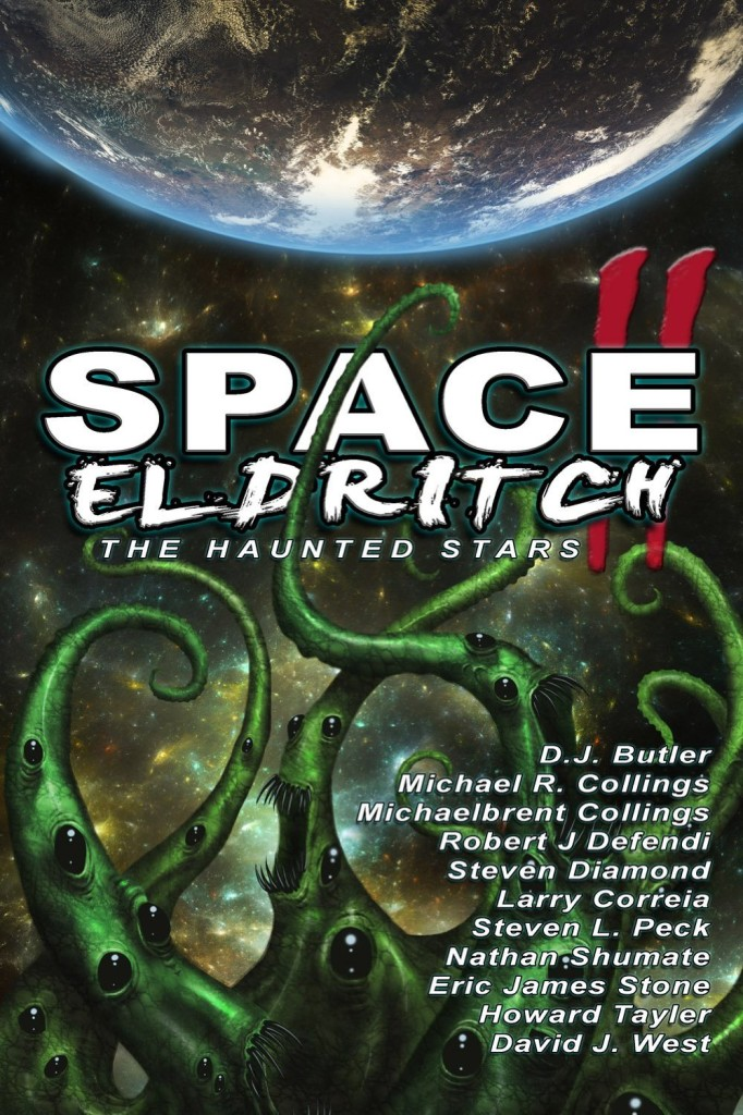 """Space Eldritch II: The Haunted Stars"" edited by Nathan Shumate."