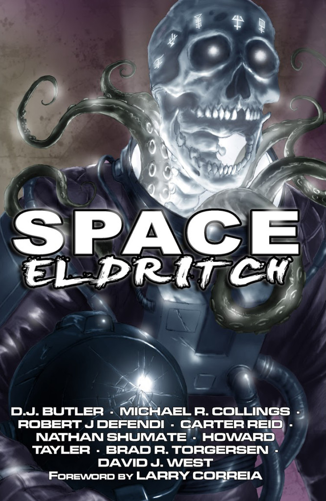 """Space Eldritch"" edited by Nathan Shumate."