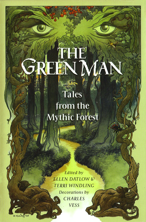 """The Green Man - Tales from the Mythic Forest"" - edited by Ellen Datlow and Terri Windling."