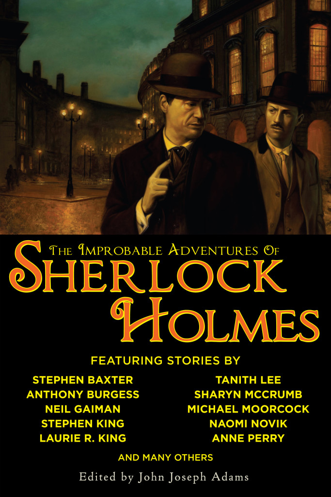 """The Improbable Adventures of Sherlock Holmes"" edited by John Joseph Adams."