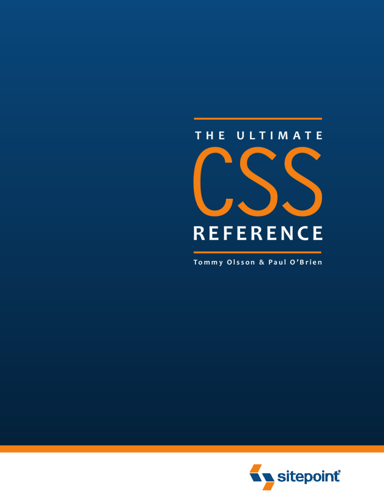 """The Ultimate CSS Reference"" by Tommy Olsson and Paul O'Brien."