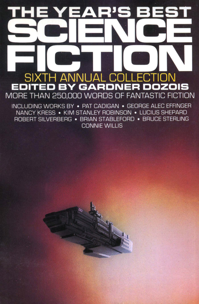 """The Year's Best Science Fiction: Sixth Annual Collection"" edited by Gardner Dozois."