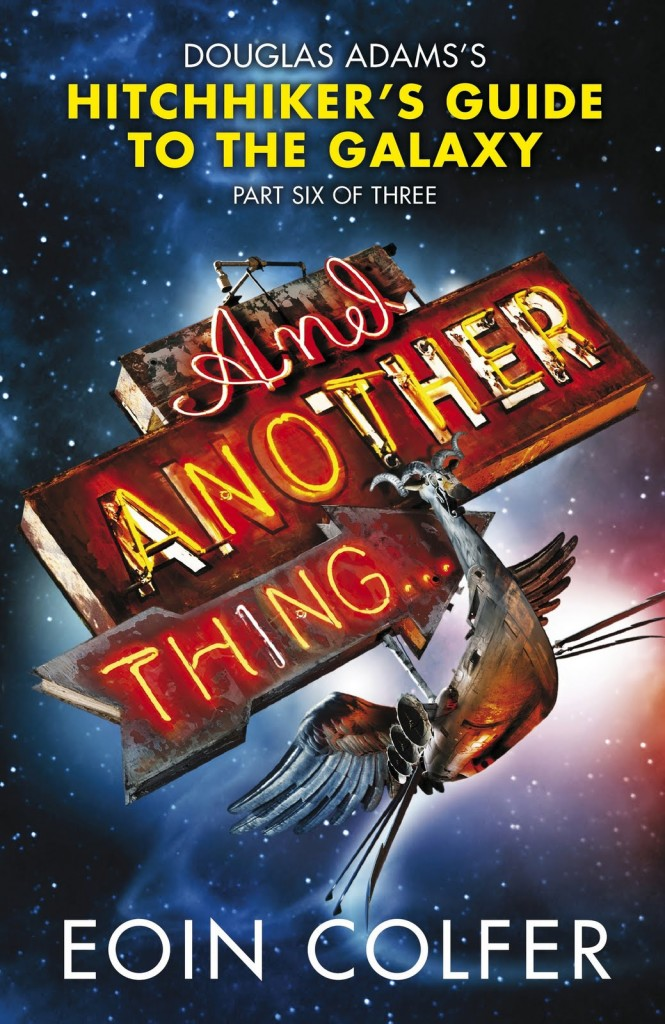 """And Another Thing..."" by Eoin Colfer."