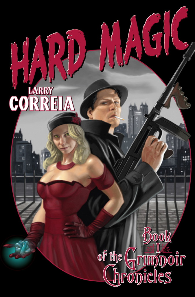 """Hard Magic"" by Larry Correia."