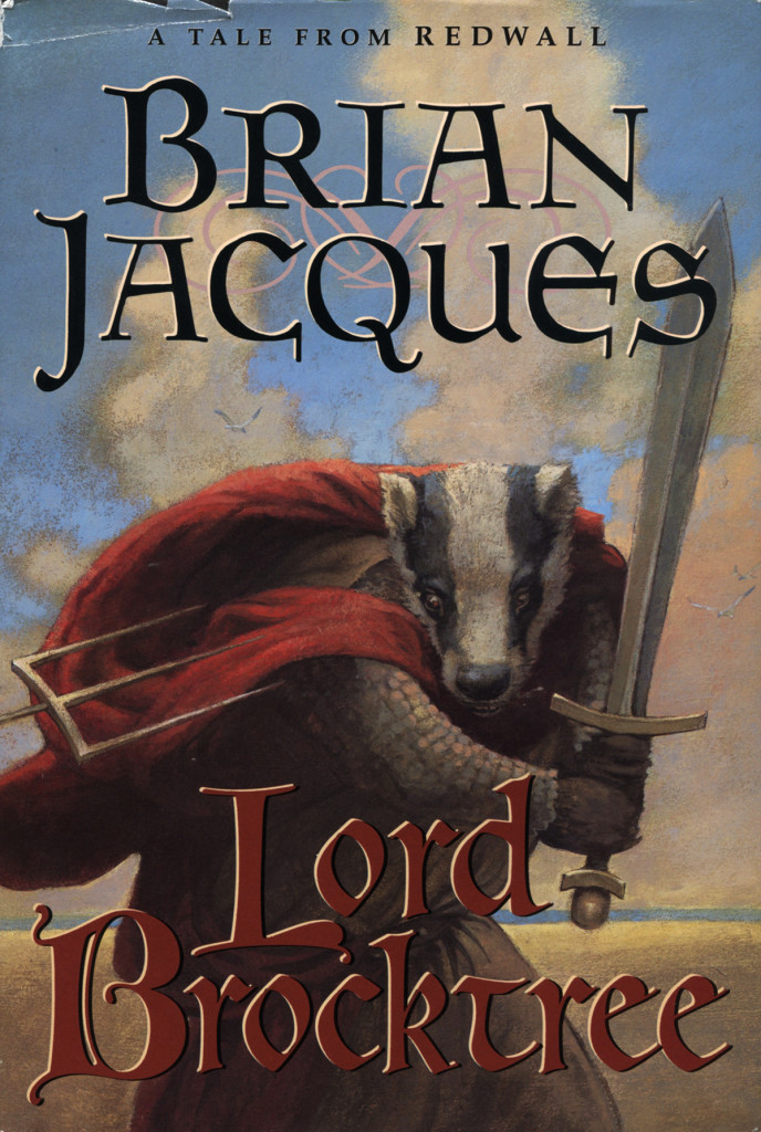 """Lord Brocktree"" by Brian Jacques."