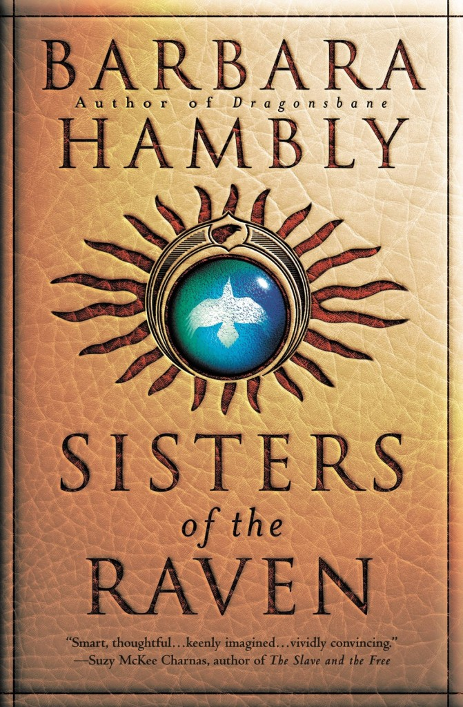 """""""Sisters of the Raven"""" by Barbara Hambly."""
