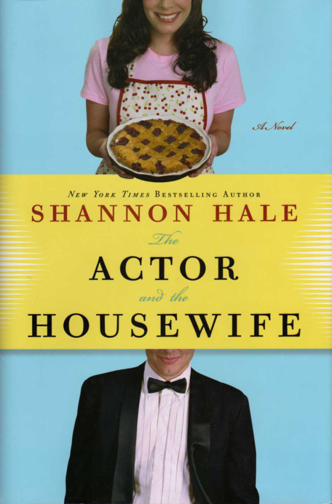 """The Actor and the Housewife"" by Shannon Hale."