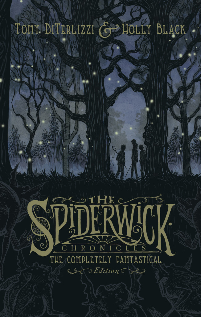 """The Spiderwick Chronicles: The Completely Fantastical Edition"" by Tony DiTerlizzi and Holly Black."