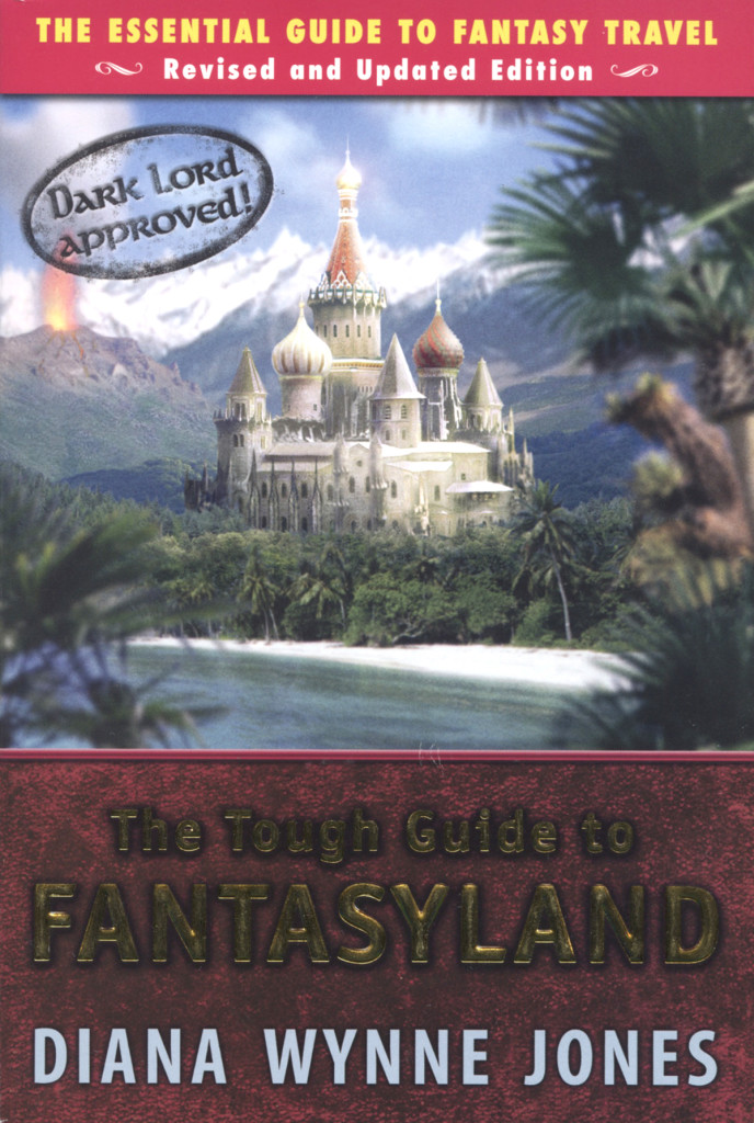 """""""The Tough Guide to Fantasyland"""" by Diana Wynne Jones."""