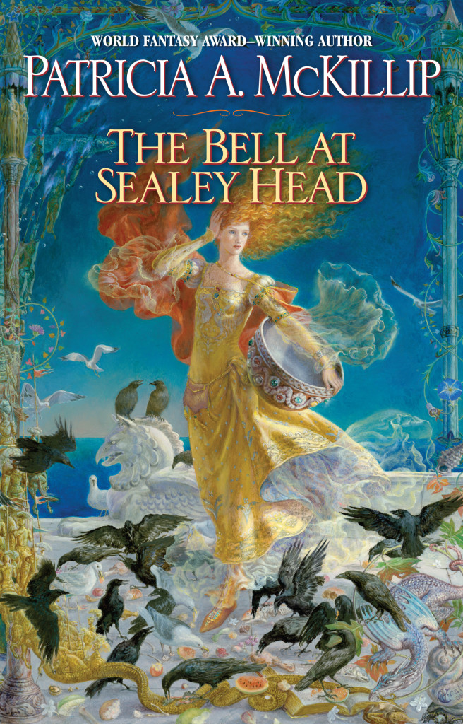 """The Bell at Sealey Head"" by Patricia A. McKillip."