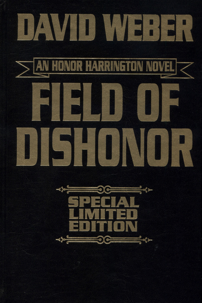 """Field of Dishonor"" by David Weber - special limited edition."