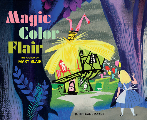 """""""Magic Color Flair - The World of Mary Blair"""" by John Canemaker."""