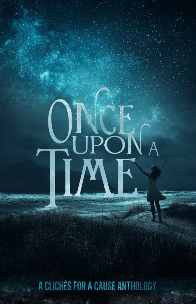 """Once Upon a Time"" anthology edited by C.L. McCollum and August Clearwing."