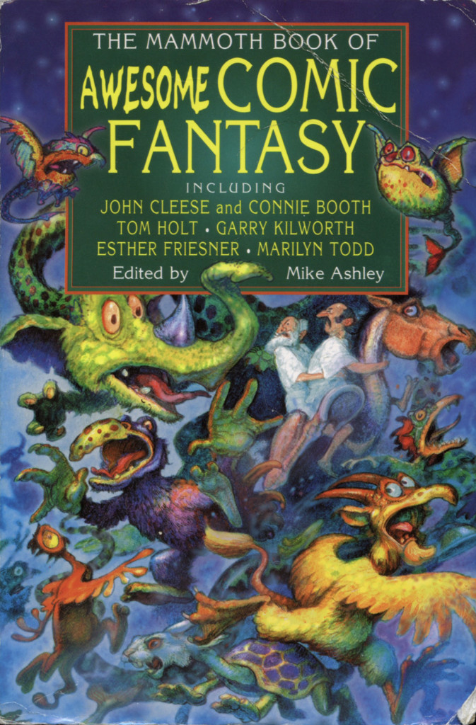 """The Mammoth Book of Awesome Comic Fantasy"" edited by Mike Ashley."