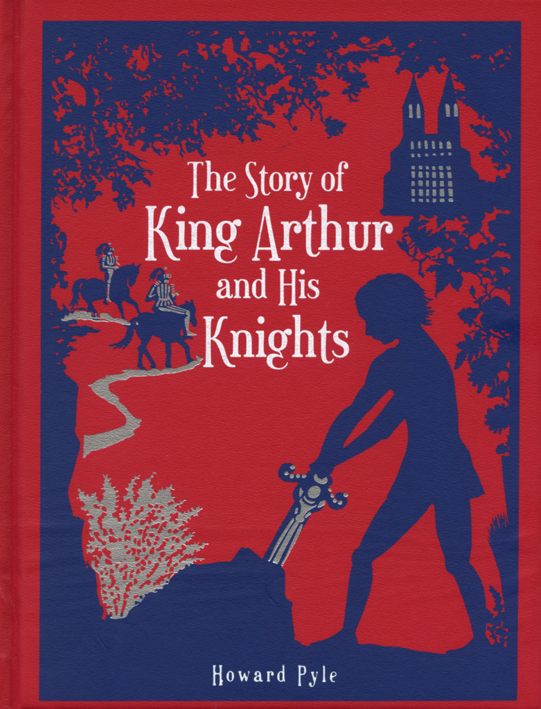 """The Story of King Arthur and His Knights"" by Howard Pyle."