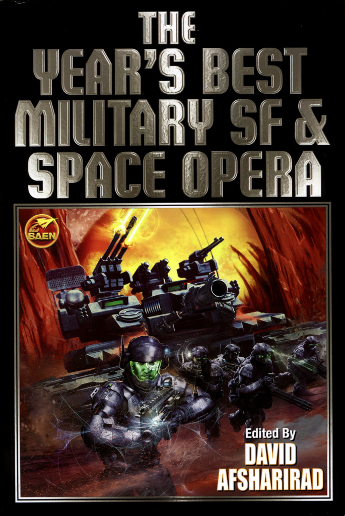 """The Year's Best Military SF & Space Opera"" edited by David Afsharirad."