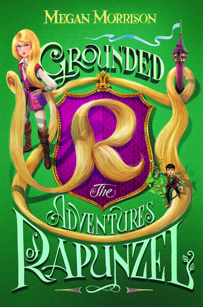 """Grounded - The Adventures of Rapunzel"" by Megan Morrison."